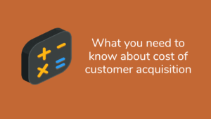 cost of customer acquisition